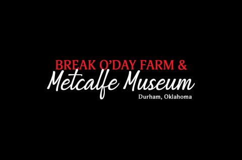 Break O'Day Farm and Metcalfe Museum